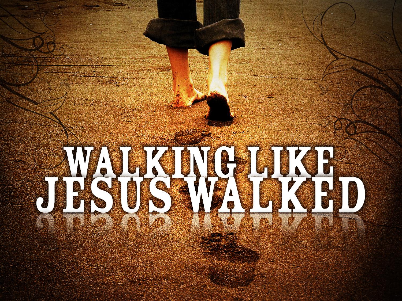 Image result for walk like jesus