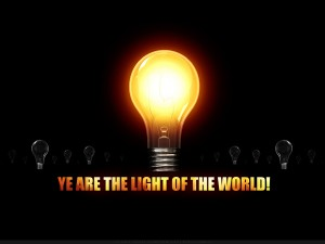 "Matthew 5:14  ""You are the light of the world. A town built on a hill cannot be hidden."""